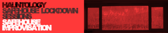 Hauntology Safehouse Lockdown Sessions Safehouse Improvisation Featured Image